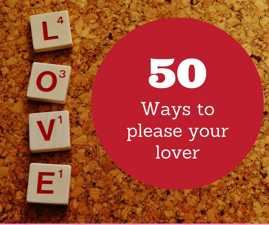 50 Ways to Please Your Lover